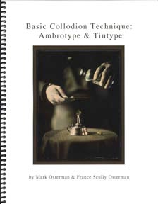 Colllodion Manual from authors France Scully Osterman and Mark Osterman
